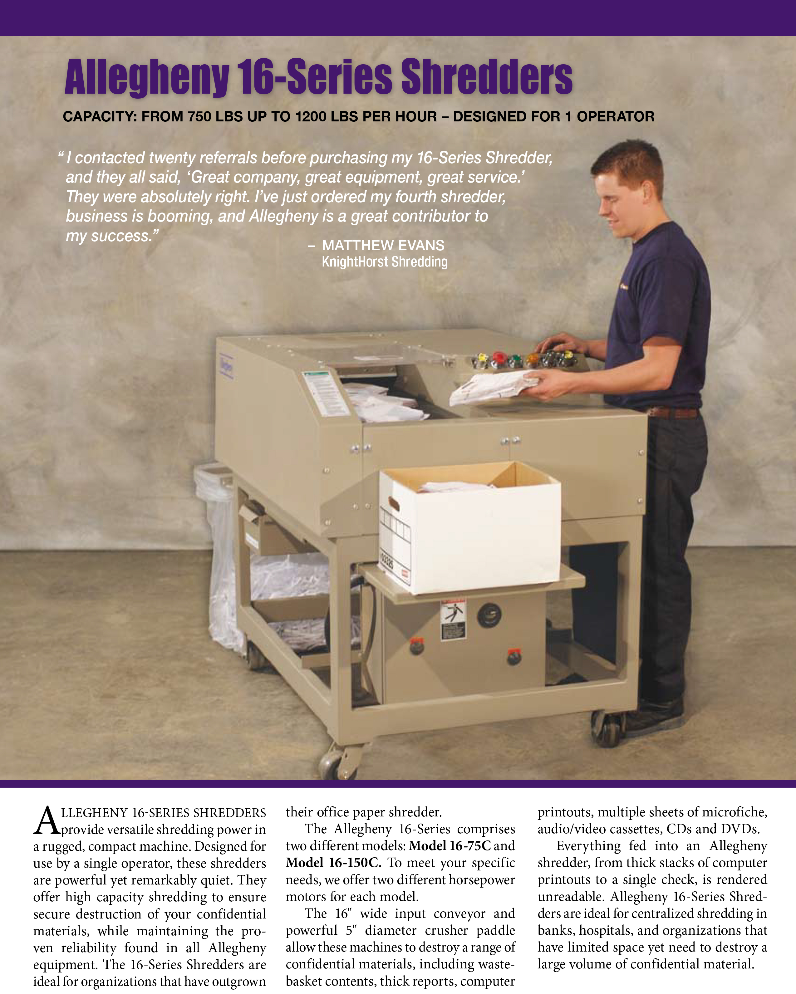 Learn more about the 16-Series Strip-Cut Shredders in the Allegheny Brochure.