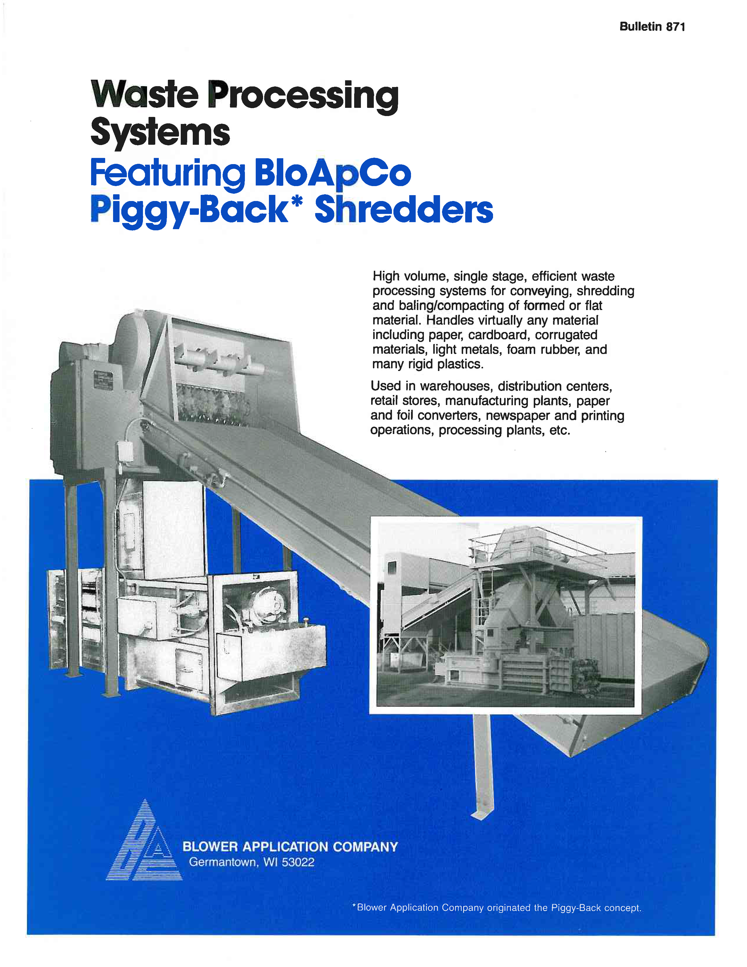 Learn more about the Piggyback Shredder in the BloApCo brochure.